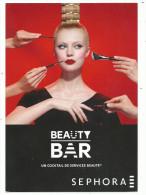 Publicité Sephora , Beauty Bar, Pin Up Maquillage, Dos Imprimé, Carte Récente - Moda