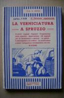 PCC/13 Giosa LA VERNICIATURA A SPRUZZO Lavagnolo Anni ´40 - Bricolage