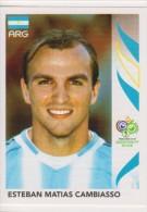 PANINI FIFA World Cup Germany 2006 Football Sticker ESTEBAN MATIAS CAMBIASSO Team ARGENTINA - Edizione Italiana