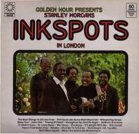 * LP *  STANLEY MORGANS INKSPOTS IN LONDON (Golden Hour)(England 1978) - Jazz