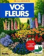 Vos Fleurs Par Hessayon (ISBN 204018421X) - Garden