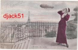 Très Jolie Carte / Femme / Zeppelin Sur Paris (Ballon Dirigeable) / Tour Eiffel / 1915 / - Vas Donc, Eh ! Ballot. - Women