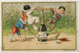 Chromo Pub Au Bon Marché  Pierrot Arlequin Debouchant Champagne - Au Bon Marché