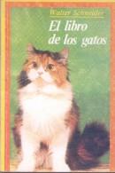 EL LIBRO DE LOS GATOS - WALTER SCHNEIDER - CHATONS CHAT CHATS GATOS GATO CAT CATS KITTEN EDICIONES LIDIUN AÑO 1977 - Books, Magazines, Comics