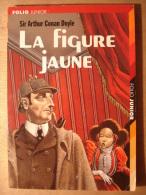 LA FIGURE JAUNE - SIR ARTHUR CONAN DOYLE - FOLIO JUNIOR - 2003 - ILLUSTRATION COUVERTURE NICOLLET - Sherlock Holmes - Livres, BD, Revues
