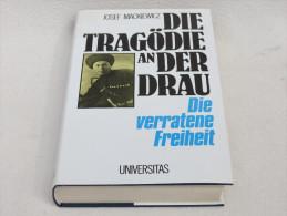 """Josef Mackiewicz """"Die Tragödie An Der Drau"""" Die Verratene Freiheit - Militär & Polizei"""