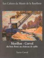 Morillon - Corvol Du Bois Flotté Au Château De Sable  Batellerie  Peniche   Fluvial - Non Classificati