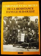 Chroniques Secrètes De La Résistance Dans Le Sud-ouest  Guy Penaud EO 1993 TTBE - Unclassified