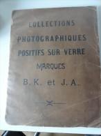 RARE : COLLECTIONS PHOTOGRAPHIQUES POSITIFS SUR VERRE MARQUES B.K & J.A (JEAN ANDRIEU PHOTOGRAPHE ?) 1816 - 1872 - Album & Collezioni