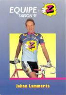 Sport  - CYCLISME -Equipe Z (vêtements) -Johan LAMMERTS  (1)-saison 91 (1991) *PRIX FIXE - Ciclismo