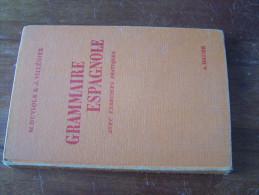 GRAMMAIRE ESPAGNOLE AVEC EXCERCICES PRATIQUES M. DUVIOLS & J. VILLEGIER 1957 HATIER - 12-18 Years Old