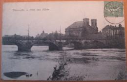 CPA Thionville Pont Des Alliés - Thionville