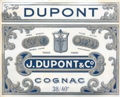 Belle Etiquette - Cognac ** J. Dupont & Cie. ** - Format ( 10,5  X 13 Cm) - Bel Etat - Voir Scan - Labels