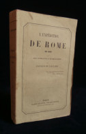 ( ITALIE ) L'EXPEDITION DE ROME EN 1849 Léopold De GAILLARD 1861 - Histoire