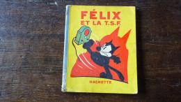 Félix Le Chat (Hachette) 11. Félix Et La T.S.F. - Félix Le Chat