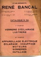 Catalogue René Bancal N°34 - Planches De Toute Beauté-lustrerie,appareils, Téléphones, Fers, Calor,four,outils, Sonnerie - Non Classés