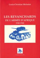 REVANCHARDS ARMEE AFRIQUE 1940 1944 AFN MERS EL KEBIR DE GAULLE VICHY FFL LYBIE DEBARQUEMENT GIRAUD TUNISIE ALGER