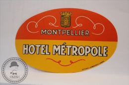 Hotel Metropole, Montpellier  - France - Original Vintage Luggage Hotel Label - Sticker - Hotel Labels