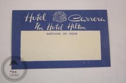 Hotel Carrera - Santiago Chile  - Original & Rare Vintage Luggage Hotel Label - Sticker - Hotel Labels