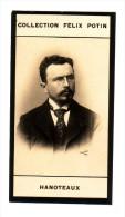 HANOTEAUX, Né à BEAUVAIS (PHOTO Signée PETIT) MINISTRE AFFAIRES ETRANGERES - Collection FELIX POTIN - Famous People