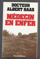 MEDECIN EN ENFER DOCTEUR ALBERT HAAS PRESSES DE LA RENAISSANCE 1986  Deportation - Books, Magazines, Comics