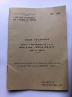 Ministère De La Défense - Section Technique De L'Armée De Terre - Guide Technique Fusil à Répétition De 7,5 Mm..... - Books