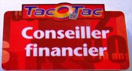 1 PUBLICITE FDJ GRATTAGE TACOTAC BADGE EN PLASTIQUE NEUF CONSEILLER FINANCIER DE 8X5cm ! FRANCAISE DES JEUX - Werbung