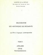 BIBLIOGRAPHIE HISTORIQUE REGIMENT 1914 A NOS JOURS ARTILLERIE GENIE TRANSMISSIONS ARMEE GUERRE