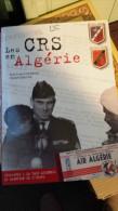 POLICE / LES CRS EN ALGERIE - Police & Gendarmerie