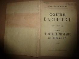 1926  Ecole Spéciale Militaire De SAINT-CYR ...Cours D' ARTILLERIE...Manuel De TIR De 75 - Livres