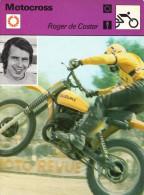 Fiche  -  Motocyclisme  -  Motocross  -  Roger De Coster  -  Un Acrobat Sur Deux Roues - Motor Bikes