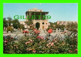 ISFAHAN, IRAN - ALI GHAPOOPALACE - - Iran