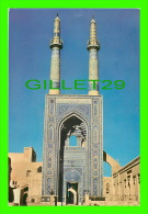 YAZD,  IRAN - PORTAL OF MASJED-E JAMÉ - MOSQUÉ JAMÉ À YAZD - 1967 - - Iran