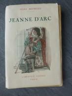 J. MICHELET, Jeanne D´Arc, Gründ 1937 ;  Ref308 C12 - Livres, BD, Revues
