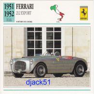 Fiche : Voitures De Course / FERRARI 212 EXPORT / 1951 - 1952 / Epoque Classique / Italie - Automobile - F1