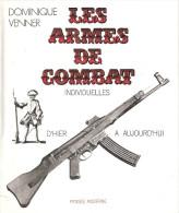 ARMES COMBAT INDIVIDUELLE LIVRE VENNER GUIDE COLLECTION FUSIL  PISTOLET MITRAILLEUR PM FM ASSAUT MUNITION