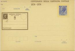 ITALIA - INTERO POSTALE 1974 - CENTENARIO DELLA CARTOLINA POSTALE - VALORE DA LIRE 55 - NUOVA - 6. 1946-.. Repubblica