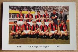 Ra016)  Cartolina Un Bologna Da Sogno 1964/2004 (scudetto) -   Calcio   Soccer - Equipos Famosos