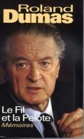 Le Fil Et La Pelote - Mémoires Par Roland Dumas - Lon (Le Garnd Livre Du Mois) , 1996 - Biographien