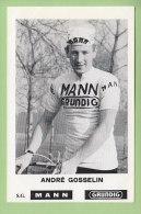 André GOSSELIN . 2 Scans. Mann Grundig - Cycling