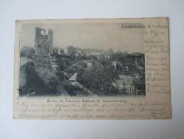 AK 1901 Ruine De L'ancien Chateau De Luxembourg Verwendet In Deutschland! Charles Bernhoeft, Serie Luxembourg No 33 - Luxemburg - Stadt