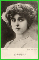 - Mlle ROBINNE De La Comédie Française (recto Verso) - Theatre