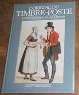L'origine Du Timbre-poste Et Son Expansion Dans Le Monde - Philatélie Et Histoire Postale