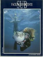 """STORICO LIBRO """"SUB FACILE E DIVERTENTE"""" DI ALESSANDRO SIRONI NUOVO EDIZIONE 1989 - Plongée"""
