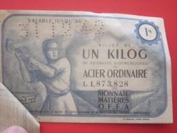31/12/1942 Restriction Approvisionnement En Temps De Guerre Billet 1 Kg De Produit Sidérurgique Acier Ordinaires-O.F.F.A - Historische Dokumente