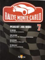 Fascicule - Rallye Monte Carlo  -  No 7 -  Peugeot 306 Maxi  -  Pilote Gilles Panizzi - Auto/Moto