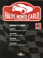 Fascicule - Rallye Monte Carlo  -  No 13 -  Renault 11 Turbo  -  Pilote Jean Ragnotti - Auto/Moto
