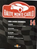 Fascicule - Rallye Monte Carlo  -  No 14 -  Ford Sierra Cosworth  -  Pilote Francois Delacour - Auto/Moto