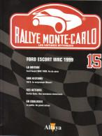 Fascicule - Rallye Monte Carlo  -  No 15 -  Ford Escort WRC 1999  -  Pilote Francois Delacour - Auto/Moto