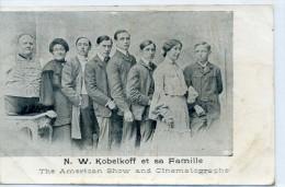N. W. KOBELKOFF Et Sa Famille - The Américan Show And Cinématographe - Zonder Classificatie